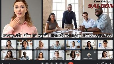 Hướng dẫn kiểm tra và cải thiện kết nối mạng khi học online trên Google Meet.